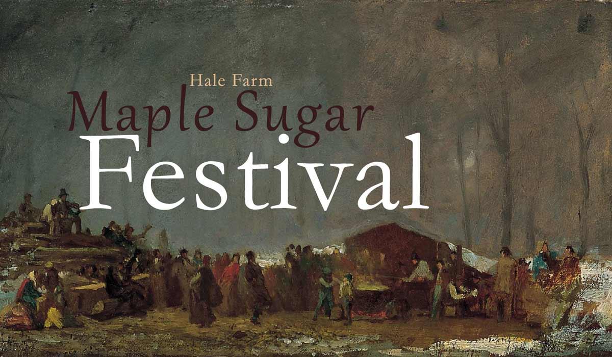 Maple Sugar Festival at Hale Farm & Village