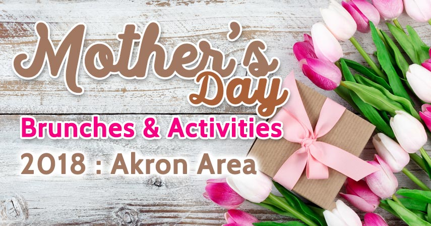 Akron Ohio Mothers Day 2018 Brunch Events